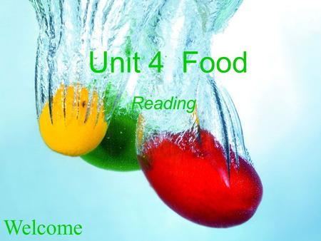 Welcome Unit 4 Food Reading. What we eat How we live diet lifestyle [ai∂ ] [ai] Reading:
