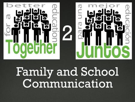 "Family and School Communication 2. Tell us what you remember about our last session: ""Making Education a Family Goal"" Tell us wha t you rem em ber abo."