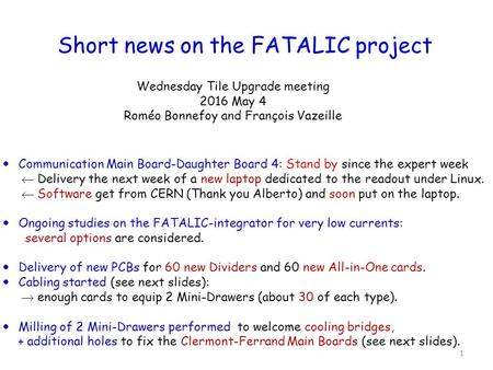 Short news on the FATALIC project Wednesday Tile Upgrade meeting 2016 May 4 Roméo Bonnefoy and François Vazeille  Communication Main Board-Daughter Board.