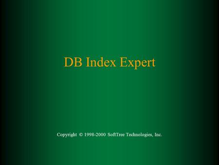 DB Index Expert Copyright © 1998-2000 SoftTree Technologies, Inc.