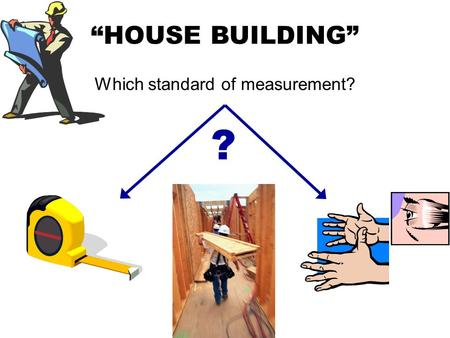 """HOUSE BUILDING"" Which standard of measurement? ?."