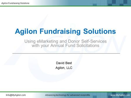 Agilon Fundraising Solutions technology for advanced nonprofits.www.MyAgilon.com Agilon Fundraising Solutions Using eMarketing.