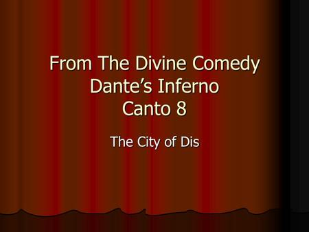 From The Divine Comedy Dante's Inferno Canto 8 The City of Dis.
