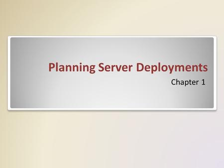 Planning Server Deployments Chapter 1. Server Deployment When planning a server deployment for a large enterprise network, the operating system edition.