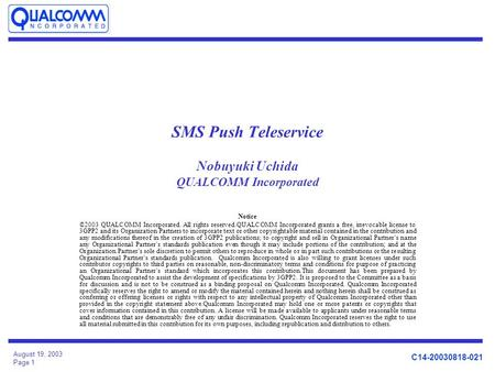 C14-20030818-021 August 19, 2003 Page 1 SMS Push Teleservice Nobuyuki Uchida QUALCOMM Incorporated Notice ©2003 QUALCOMM Incorporated. All rights reserved.QUALCOMM.