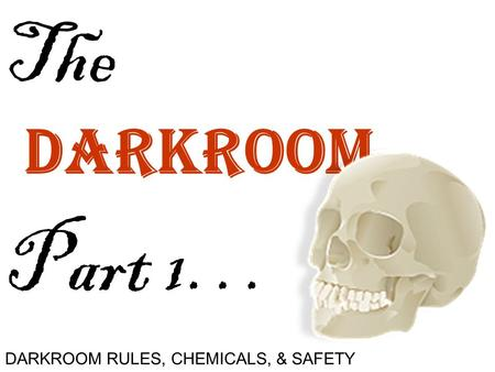 The Darkroom Part 1… DARKROOM RULES, CHEMICALS, & SAFETY.