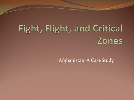 Afghanistan: A Case Study. Definitions Fight Zones: presence of an enemy or invader is equivalent to an actual invasion. Flight Zones: sufficiently unimportant,
