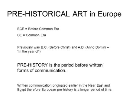 PRE-HISTORICAL ART in Europe
