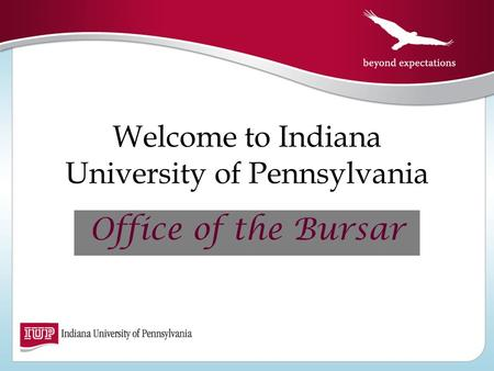 Welcome to Indiana University of Pennsylvania Office of the Bursar.