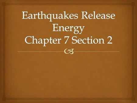   The location underground where an Earthquake begins is the focus.  The crust breaks at the focus, and the released energy pushes outward in all directions.