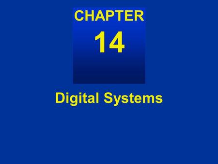 CHAPTER 14 Digital Systems. Figure 14.1 RS flip-flop symbol and truth table Figure 14.1 14-1.