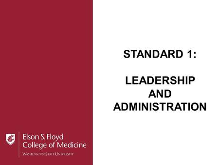 STANDARD 1: LEADERSHIP AND ADMINISTRATION. Standard 1 Team Members  Team Lead: Ken Roberts Vice Dean for Academic and Community Partnerships, ESF COM.