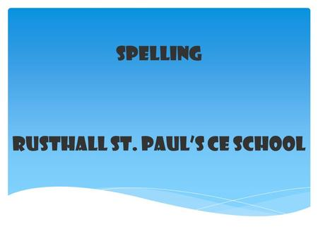 Spelling Rusthall St. Paul's CE School Aoccdrnig to a rscheearch at an Elingsh uinervtisy, it deosn't mttaer in waht oredr the ltteers in a wrod are,