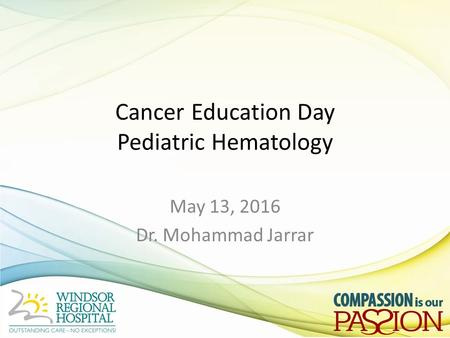 Cancer Education Day Pediatric Hematology May 13, 2016 Dr. Mohammad Jarrar.