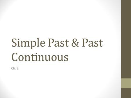 Simple Past & Past Continuous