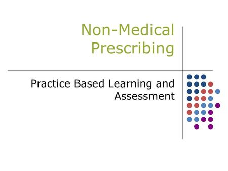 Non-Medical Prescribing Practice Based Learning and Assessment.