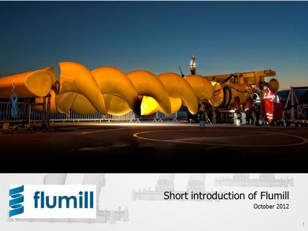 1 Short introduction of Flumill October 2012. 2 Executive summary - Flumill CFD Tank test Tow test Pilot testing at EMEC ѵ ѵ ѵ ѵ Low weight Low cost Easy.