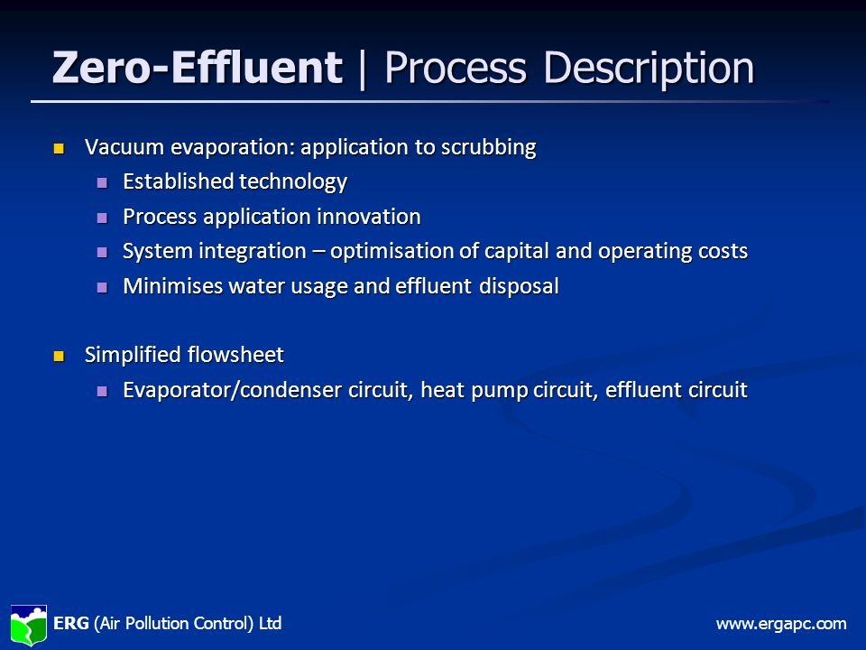 ERG (Air Pollution Control) Ltdwww.ergapc.com Zero-Effluent | Process Description Schematic courtesy of H2O GmbH