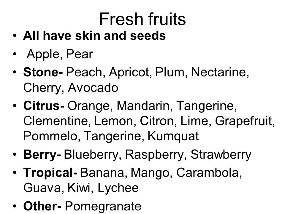 Common Fruits Apples –Many varieties available.