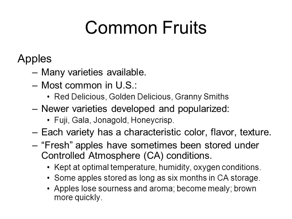 Common Fruits Apples –No one apple best for all uses.