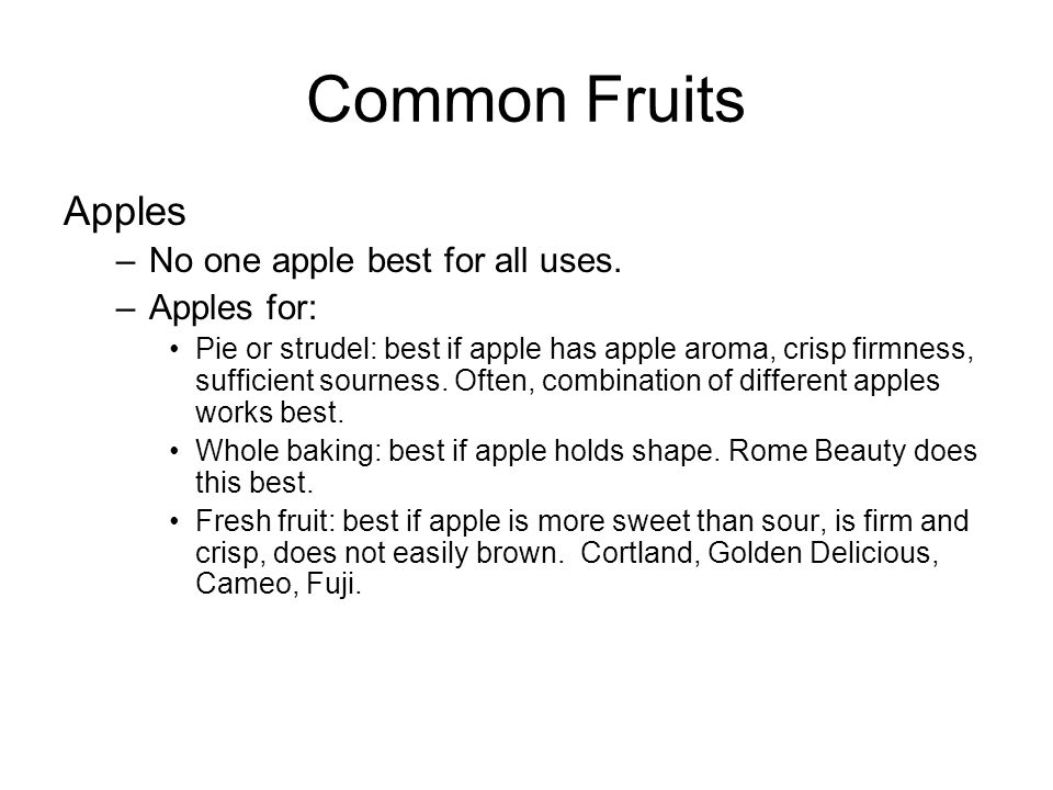 Common Fruits Browning of apples –Apples and certain other fruits brown within minutes of being cut, or when frozen and thawed.