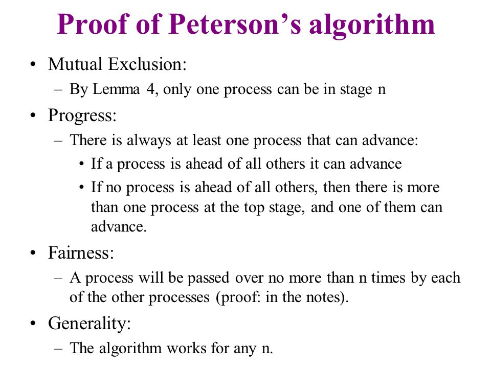 Peterson's Algorithm Peterson's algorithm creates a critical section mechanism without any help from the OS.