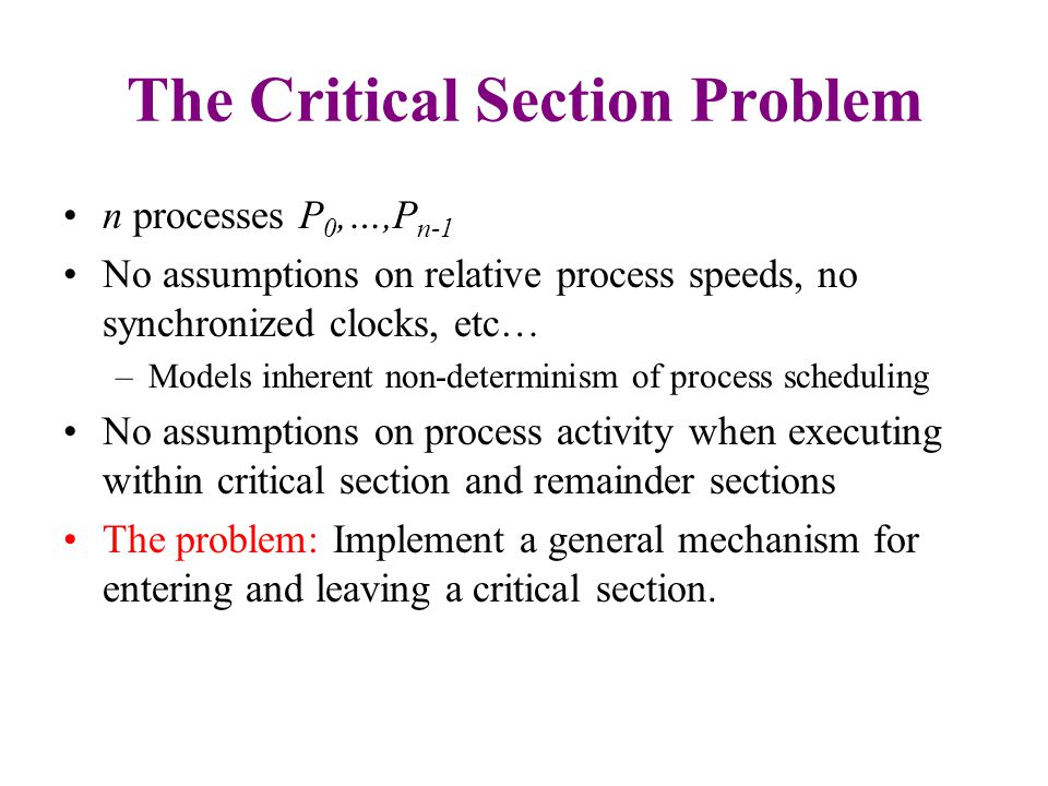 Success Criteria 1.Mutual exclusion: Only one process is in the critical section at a time.