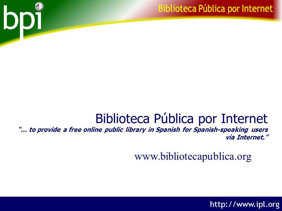 The Internet Public Library http://www.ipl.org n n n n