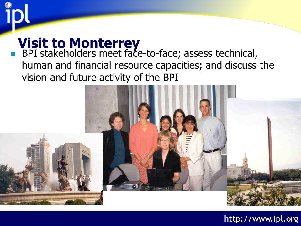 The Internet Public Library http://www.ipl.org Visit to Monterrey