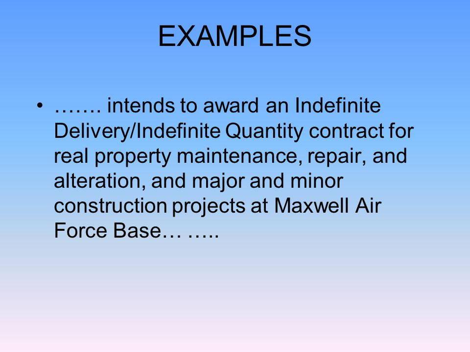 EXAMPLE Base operations support contract –Includes facility maintenance and repair