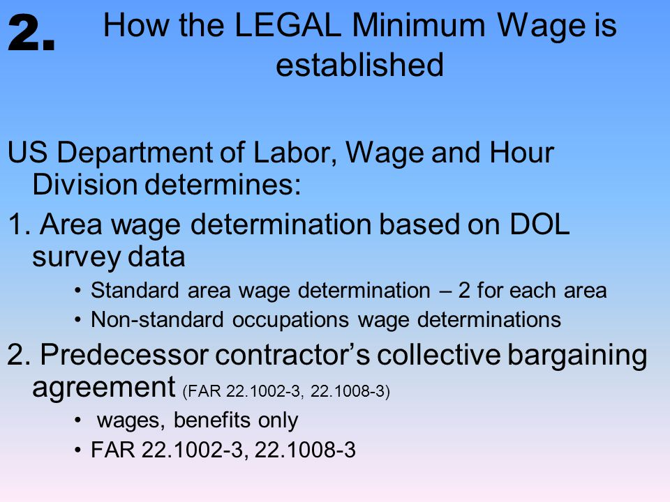 How the wages are connected to a specific contract Wage determination plus = legal wage contract