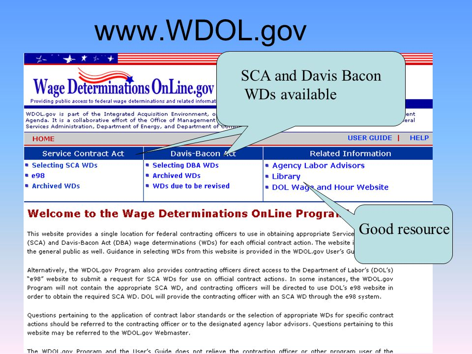 Obtaining DoL-determined Prevailing Wage Standard Area Wage Determinations  These are the most commonly used wage determinations  Repeat the process for each locality where contract work is performed and each applicable collective bargaining agreement
