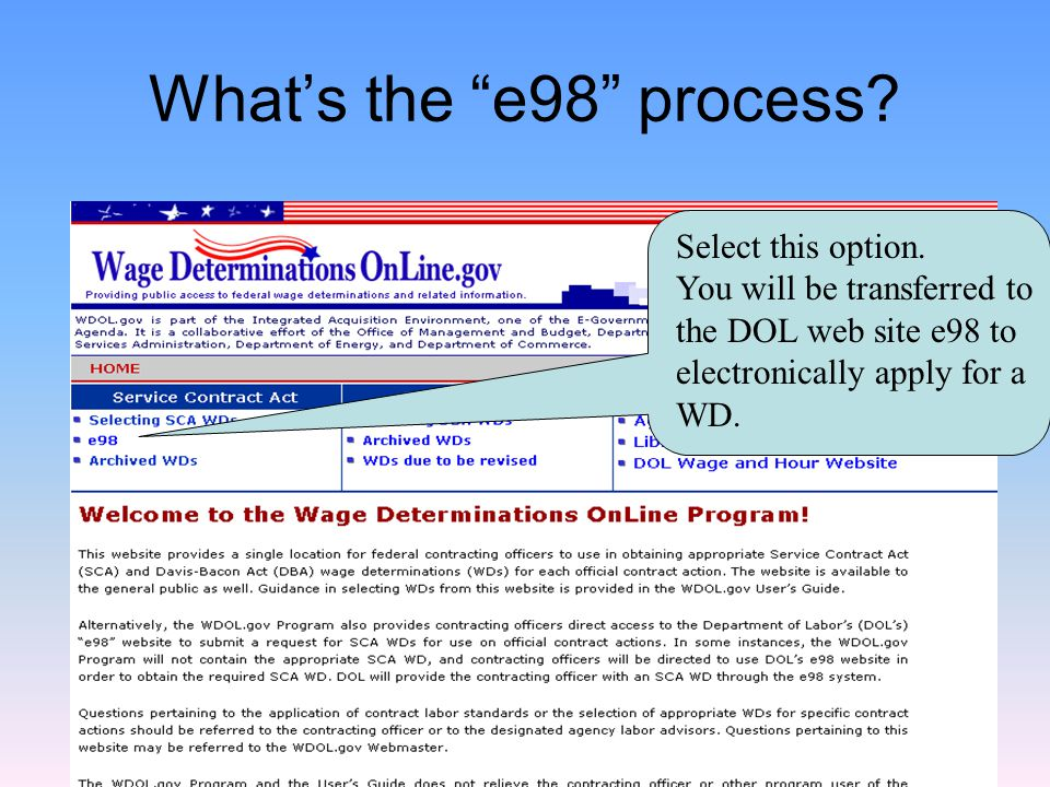 All types of SCA WDs may be accessed through the e98 process.