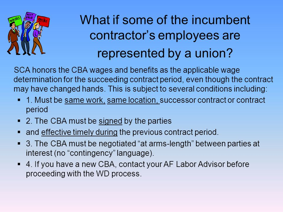 Collective Bargaining Agreement Wage Determinations Preceding contract period -------- CBA in effect Succeeding contract period Next contract period CBA wages benefits New contractor CBA or area wage determination if no new CBA in time