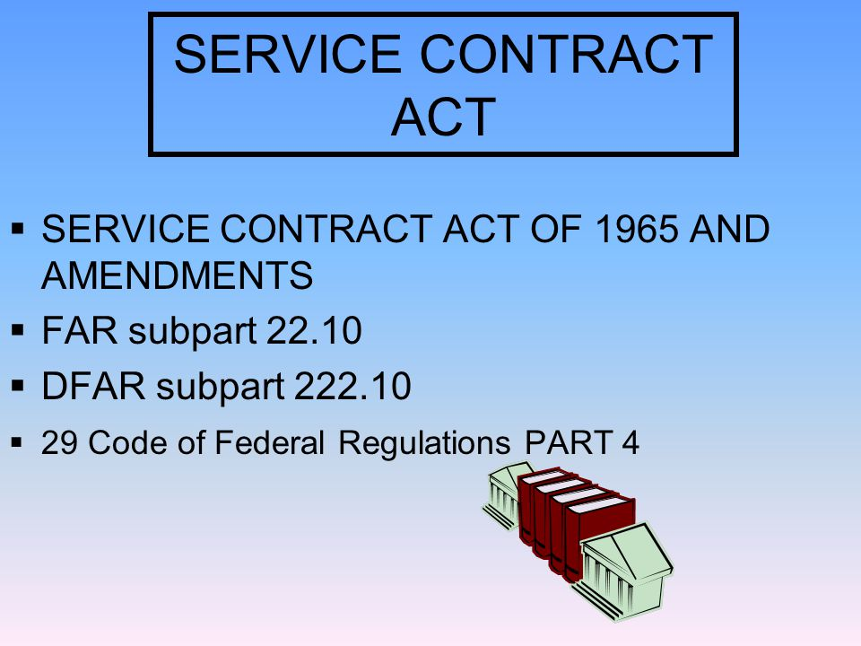 SCA APPLIES: (FAR 22.1003-1)  CONTRACT WITH US.