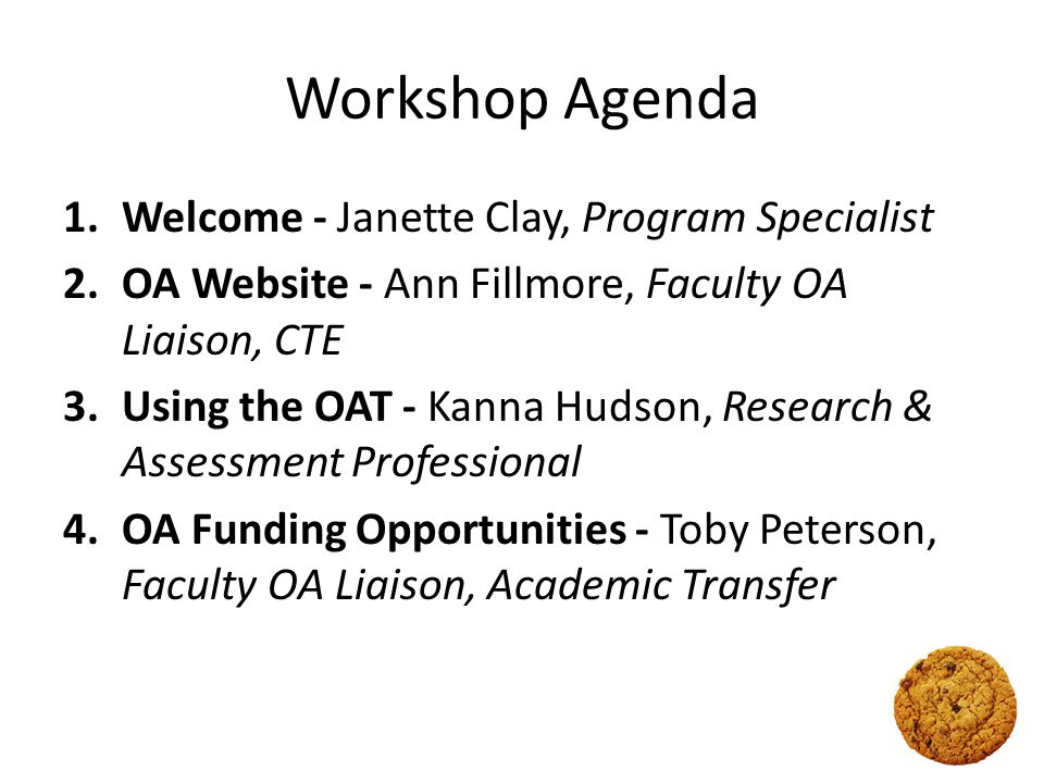 Today's learning outcomes As a result of today's workshop, participants will be able to… 1.Briefly explain to a colleague what the OAT is 2.List at least three tools available in the OAT 3.Independently access the OA website and the OAT 4.Know how to apply for funding for OA projects