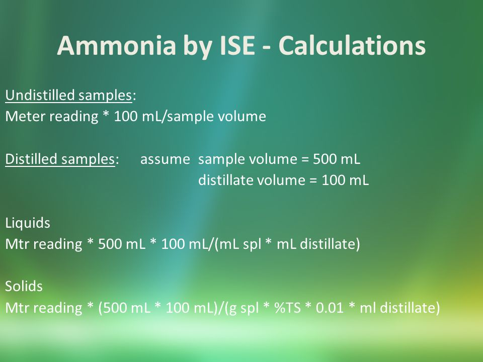 Ammonia by ISE – Analysis Range Low Level – Use an approved EPA procedure to determine your method detection limit (MDL) (RRWRD MDL is 0.1) – Your reporting limit is typically about 3 times your MDL.