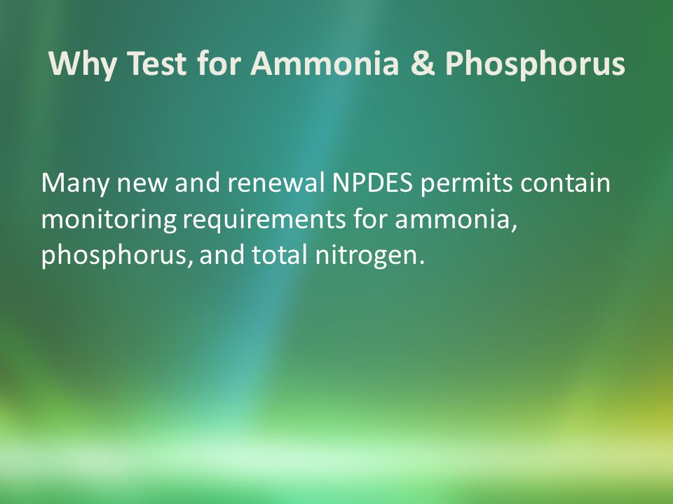 Ammonia Sources Municipal wastewater treatment plants Agricultural runoff (fertilizers & manure) Industrial discharges (paper mills, mines, food processing)