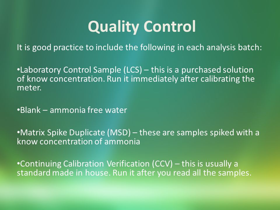 Quality Control How do you know if your analysis batch is good? LCS meets the manufacturer's acceptance limits.