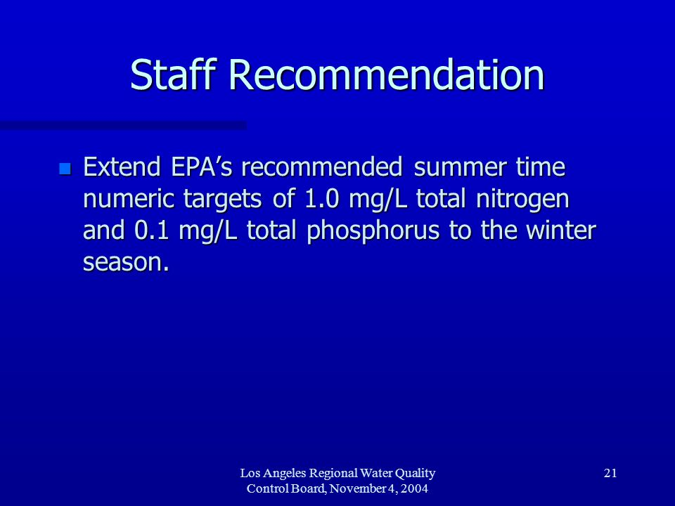 Los Angeles Regional Water Quality Control Board, November 4, 2004 22