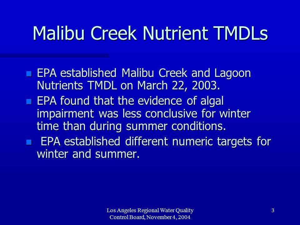 Los Angeles Regional Water Quality Control Board, November 4, 2004 4 USEPA TMDL Numeric Target n Nitrogen and Phosphorus