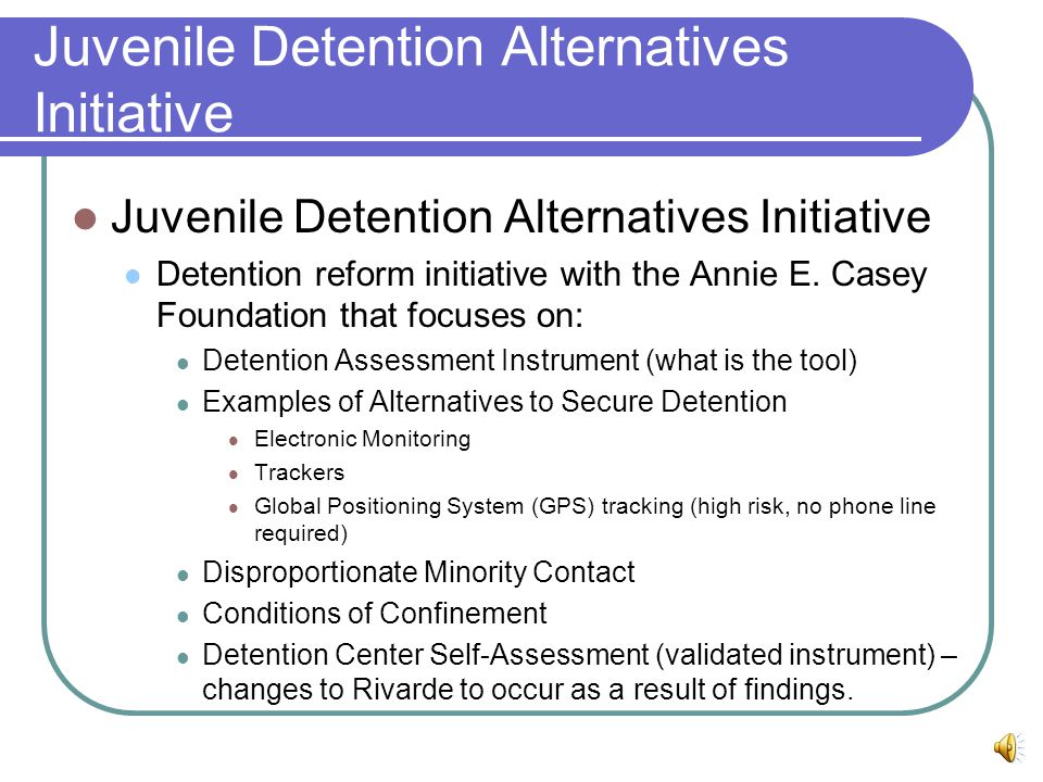Juvenile Detention Alternatives Initiative Detention reform initiative with the Annie E.