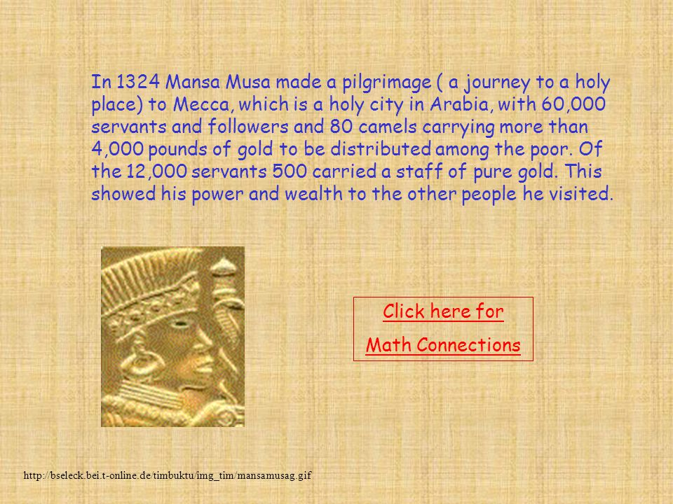 When Mansa Musa died there were no kings as powerful as he was to follow.