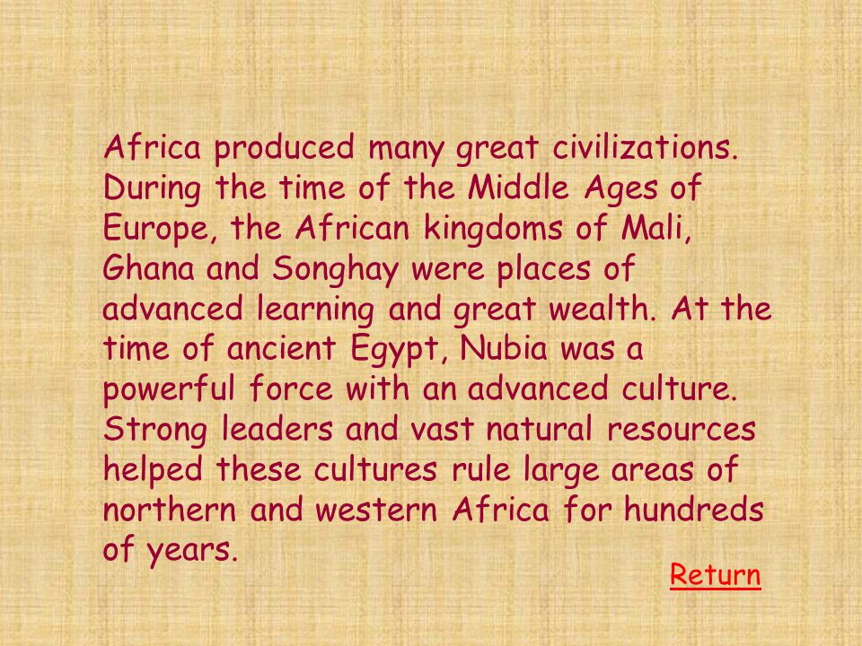 Now that you know a lot about the kingdoms of Africa, use the web in your packet to write an essay.