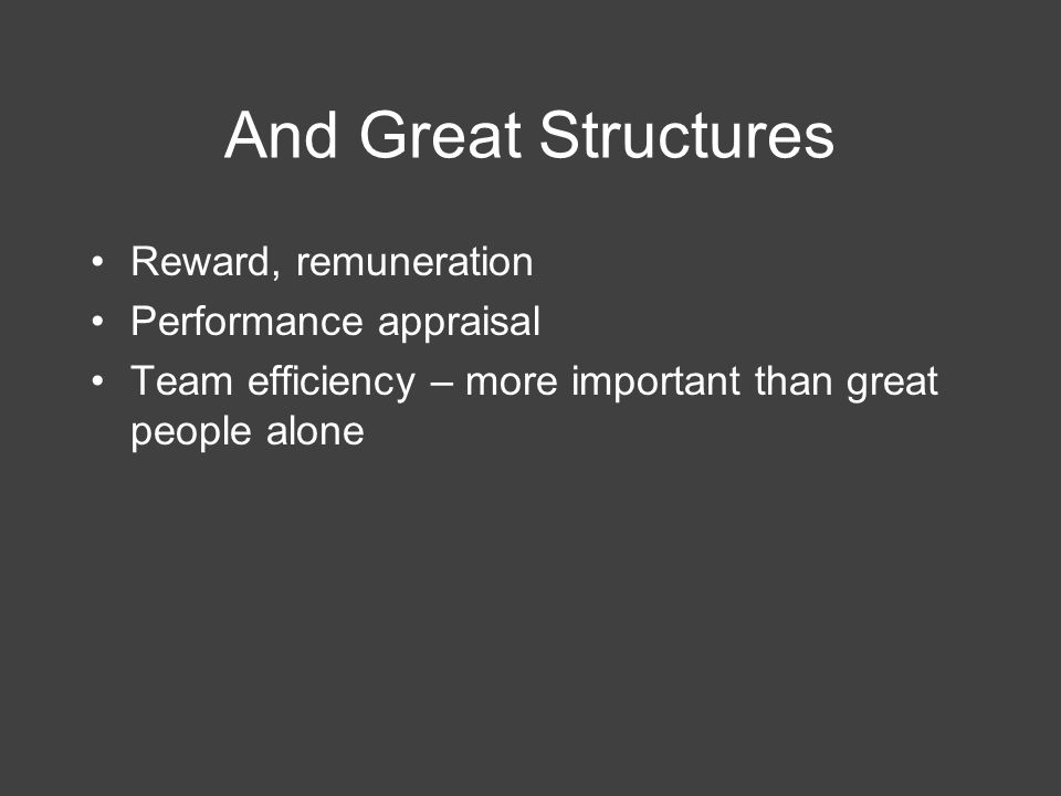Great Organizational Structure Leaders Upward Management Leaders Peer manage –Coordinate –Cooperation Leader build new teams: –building new functional teams for specific forms of fundraising (or relationships) –setting up an appropriate reward systems to support outstanding performance