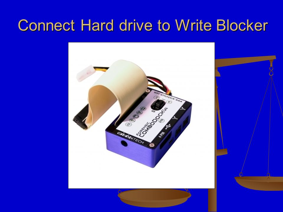 Connect Write Blocker to the hard drive