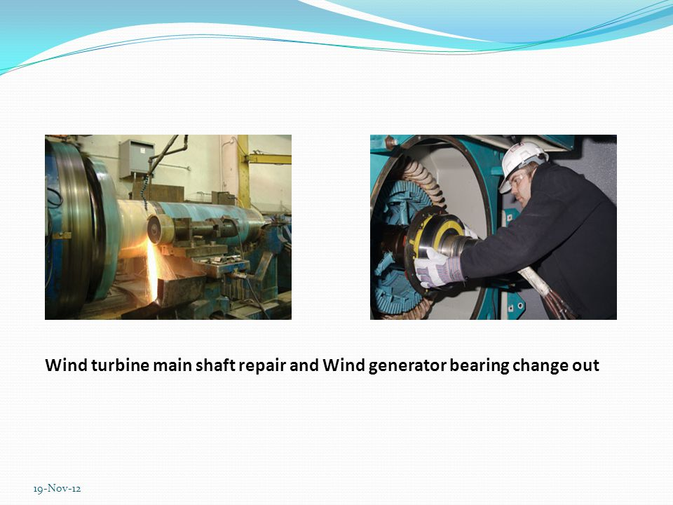 Heat exchangers Blade inspection–via rope access Wind generators up to 3+ MW Electric motors Cooling fans Hydraulic pumps Main breakers Electronie boards Electrical repair: 19-Nov-12