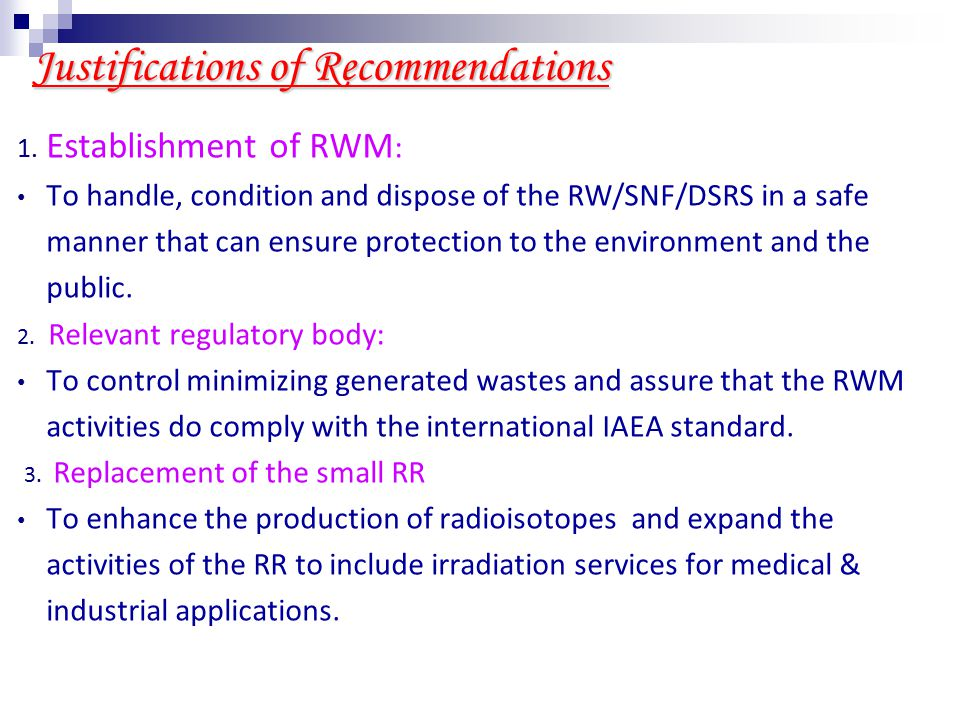 Consultants and Advisers Recommendations 1.No site selection for disposal of RW or DSRS 2.Cradle to grave approach for the RWM.