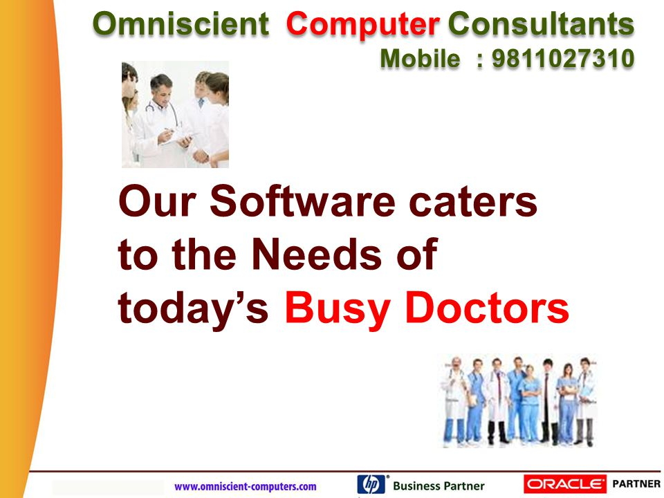 It Makes the life of a Doctor Easy Omniscient Computer Consultants Mobile : 9811027310 Omniscient Computer Consultants Mobile : 9811027310