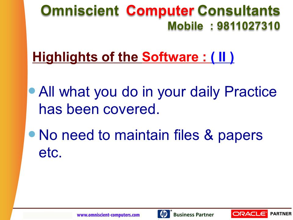 Omniscient Computer Consultants Mobile : 9811027310 Omniscient Computer Consultants Mobile : 9811027310 Get the Patient History, his/her visits, the medicine recommended, Medical Tests advised etc.